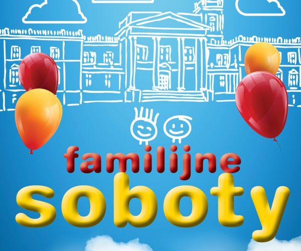 Zapraszamy na Familijne soboty!